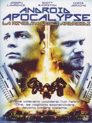 Android Apocalypse - La Rivolta Degli Androidi (2006) .avi DVDRiP XviD AC3 - iTA
